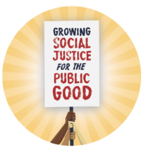"""group of hands holding up a sign that says, """"Growing Social Justice for the Public Good"""