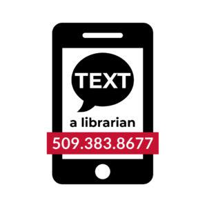 Text a Librarian at 509.383.8677